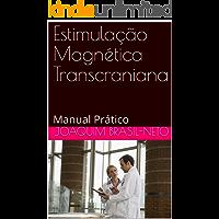Estimulação Magnética Transcraniana: Manual Prático