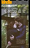 Contro di te (Blind Love Saga Vol. 3)