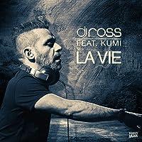 La vie (feat. Kumi) (DJ Ross & Alessandro Viale Radio Edit)