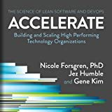 Accelerate: Building and Scaling High Performing Technology Organizations