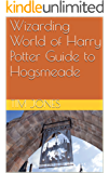 Wizarding World of Harry Potter Guide to Hogsmeade