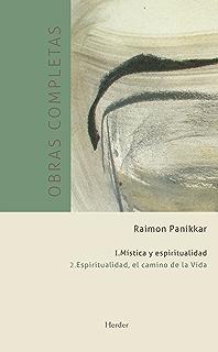 Obras completas. Tomo I. Mística y espiritualidad: Vol. 2: Espiritualidad,