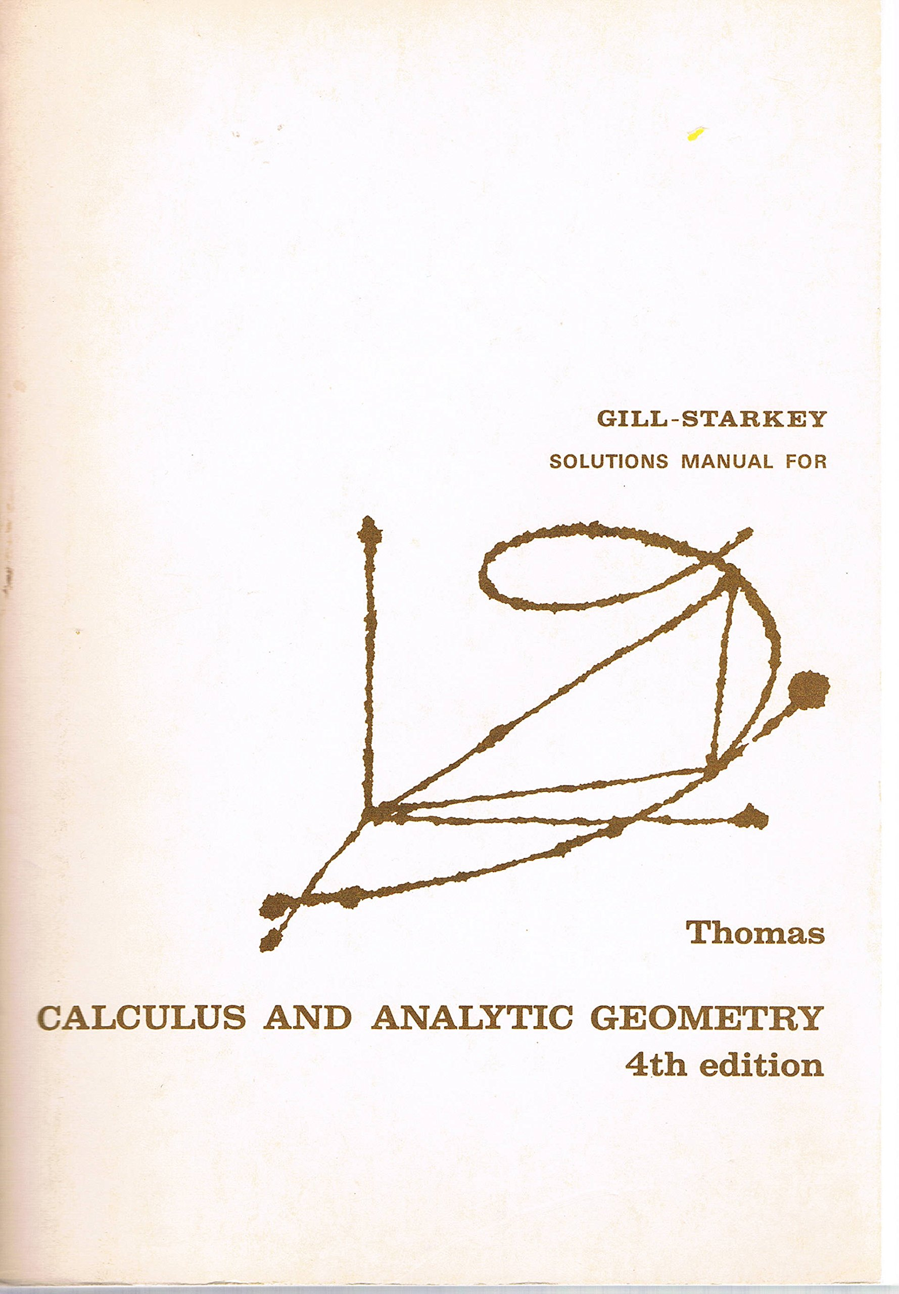 Solutions Manual for Calculus and Analytic Geometry: Jr. George B. Thomas,  G. S. Gill, Robert L. Starkey: Amazon.com: Books