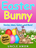 Easter Bunny (Easter Story and Activities for Kids): Story, Games, Jokes, and More! (Easter Books for Children)