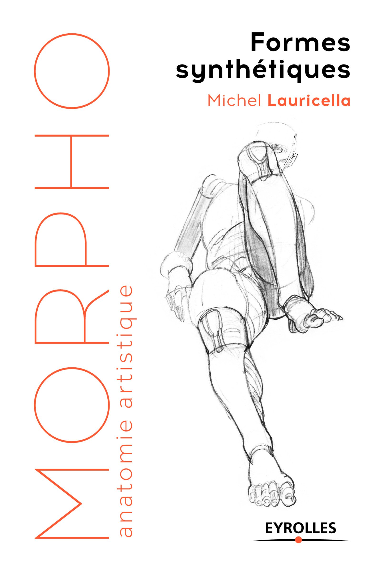 Morpho Formes synthétiques Poche – 21 septembre 2017 Michel Lauricella Eyrolles 2212673531 Anatomie