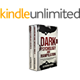 Dark Psychology and Manipulation: 2 in 1 The definitive guide to dark psychology secrets, manipulation, anxiety in…