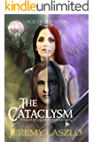 The Cataclysm: Age of the Gods (The Blood and Brotherhood Saga Book 8)