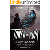 Tower of Ruin: Volume I: A Dark Dungeon Realm LitRPG (Pandemonium - A Dark Dungeon Realm LitRPG Series)