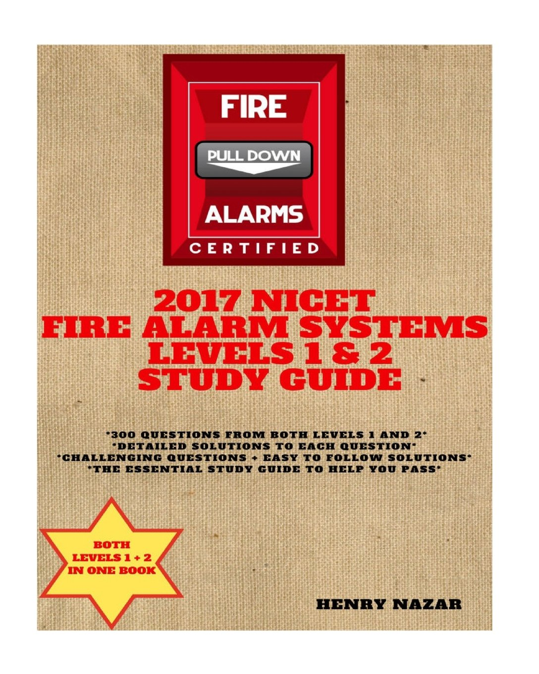 NICET Fire Alarm Systems Levels 1 & 2 Study Guide: Henry Nazar:  9781976549984: Amazon.com: Books