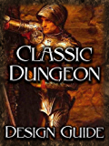 CASTLE OLDSKULL ~ CDDG1: The Classic Dungeon Design Guide ~ Book 1: Forging the Underworld (Castle Oldskull Fantasy Role-Playing Game Supplements)