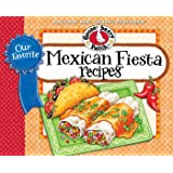 Our Favorite Mexican Fiesta Recipes: Over 60 Zesty Recipes for Favorite South-of-the-Border Dishes (Our Favorite Recipes Coll