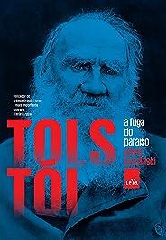 Tolstoi: A fuga do paraíso