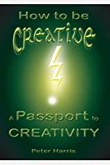 How to be Creative - A Passport to Creativity (IdeaTree Seed series Book 2) Kindle Edition