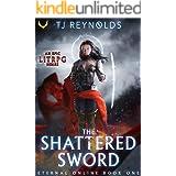 Shattered Sword: A LitRPG Adventure (Eternal Online Book 1)