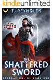 Shattered Sword: A LitRPG Adventure (Eternal Online Book 1)