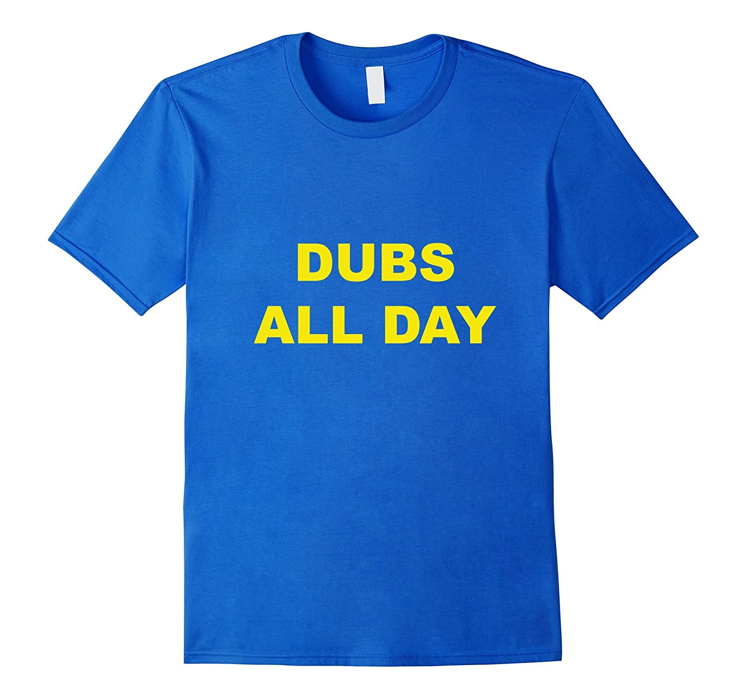 Dubs All Day-Champions T-Shirt-Art