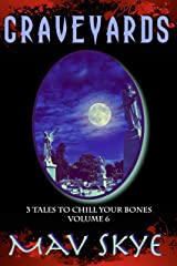 Graveyards: A Horror Short Story Collection (3 Tales to Chill Your Bones Book 6) Kindle Edition