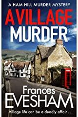 A Village Murder: The start of a new crime series from the bestselling author of the Exham-on-Sea Murder Mysteries (The Ham Hill Murder Mysteries Book 1) Kindle Edition