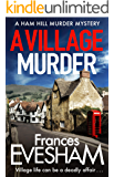 A Village Murder: A brand new cozy crime series from the bestselling author of the Exham-on-Sea Murder Mysteries (The…