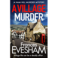 A Village Murder: The start of a new crime series from the bestselling author of the Exham-on-Sea Murder Mysteries (The…