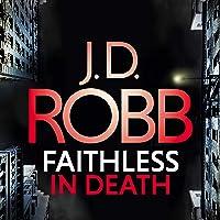 Faithless in Death: An Eve Dallas Thriller