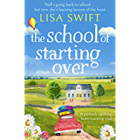 The School of Starting Over: A perfectly uplifting, heart-warming read (English Edition)