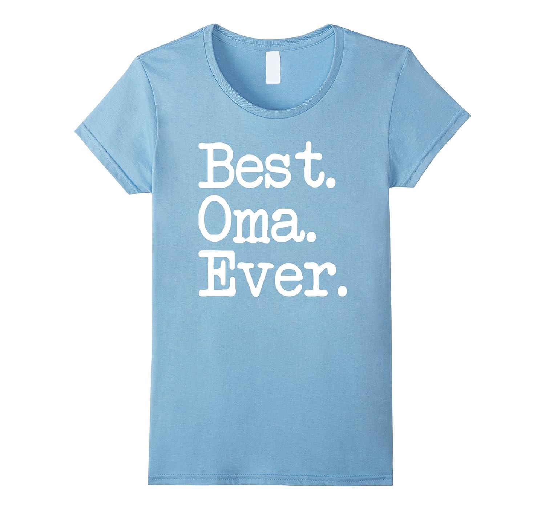 Women's Oma Gift - Best Oma Ever Shirt-Art
