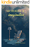 Memories and Imagination