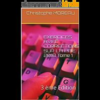 EXERCICES AVEC CORRECTIONS SUR LA  PAIE 2018 Tome 1: 3 ème Edition