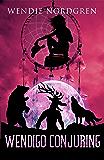 Wendigo Conjuring (Wendigo Redemption Book 3)