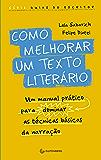 Como melhorar um texto literário: Um manual prático para dominar as técnicas básicas da narração