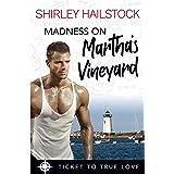 Madness on Martha's Vineyard: A True Springs Steamy Contemporary Romance