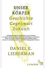 Unser Körper: Geschichte, Gegenwart, Zukunft (German Edition) Kindle Edition