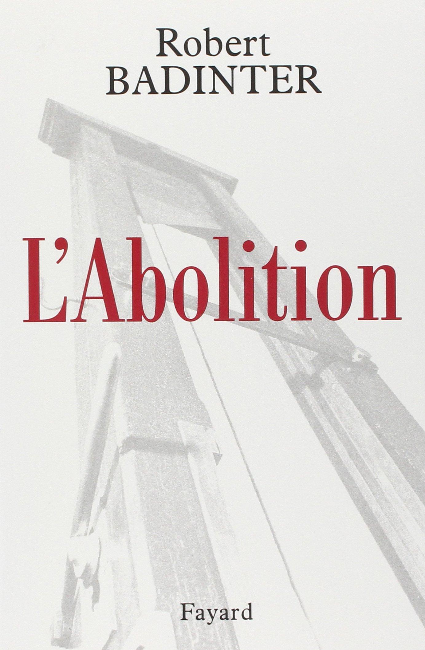 Amazon Fr L Abolition Badinter Robert Livres
