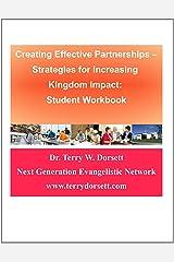 Creating Effective Partnerships -Strategies For Increasing Kingdom Impact: Student Workbook Paperback