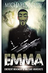 EMMA: Emergent Movement of Militant Anarchists Kindle Edition