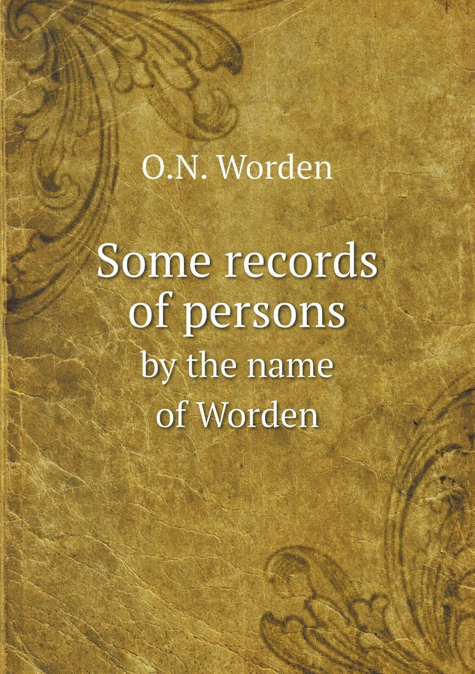 Some records of persons by the name of Worden PDF Text fb2 ebook