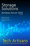Windows Server 2016: Storage Solutions (Tech Artisans Library for Windows Server 2016)