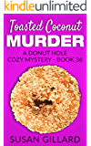 Toasted Coconut Murder: A Donut Hole Cozy - Book 36 (A Donut Hole Cozy Mystery)