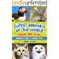 The Cutest Animals of the World Book for Kids: Stunning photos and fun facts about the most adorable animals on the…