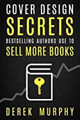 Book Cover Design Secrets You Can Use to Sell More Books Kindle Edition