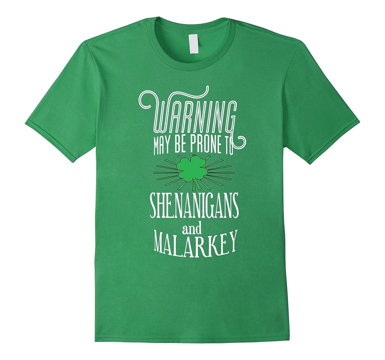 May Be Prone to Shenanigans and Malarkey T-Shirt-TD