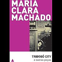 Tribobó City e outras peças (Teatro Maria Clara Machado)