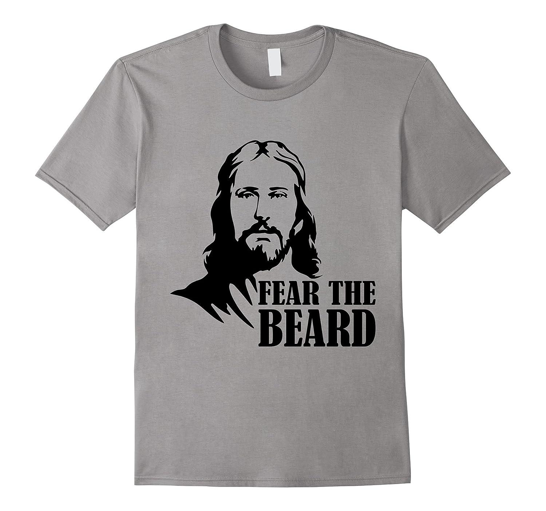 Fear The Beard T-Shirt - Funny Christian Jesus Shirt-RT