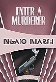 Enter a Murderer (Roderick Alleyn Book 2)