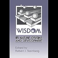 Wisdom: Its Nature, Origins, and Development