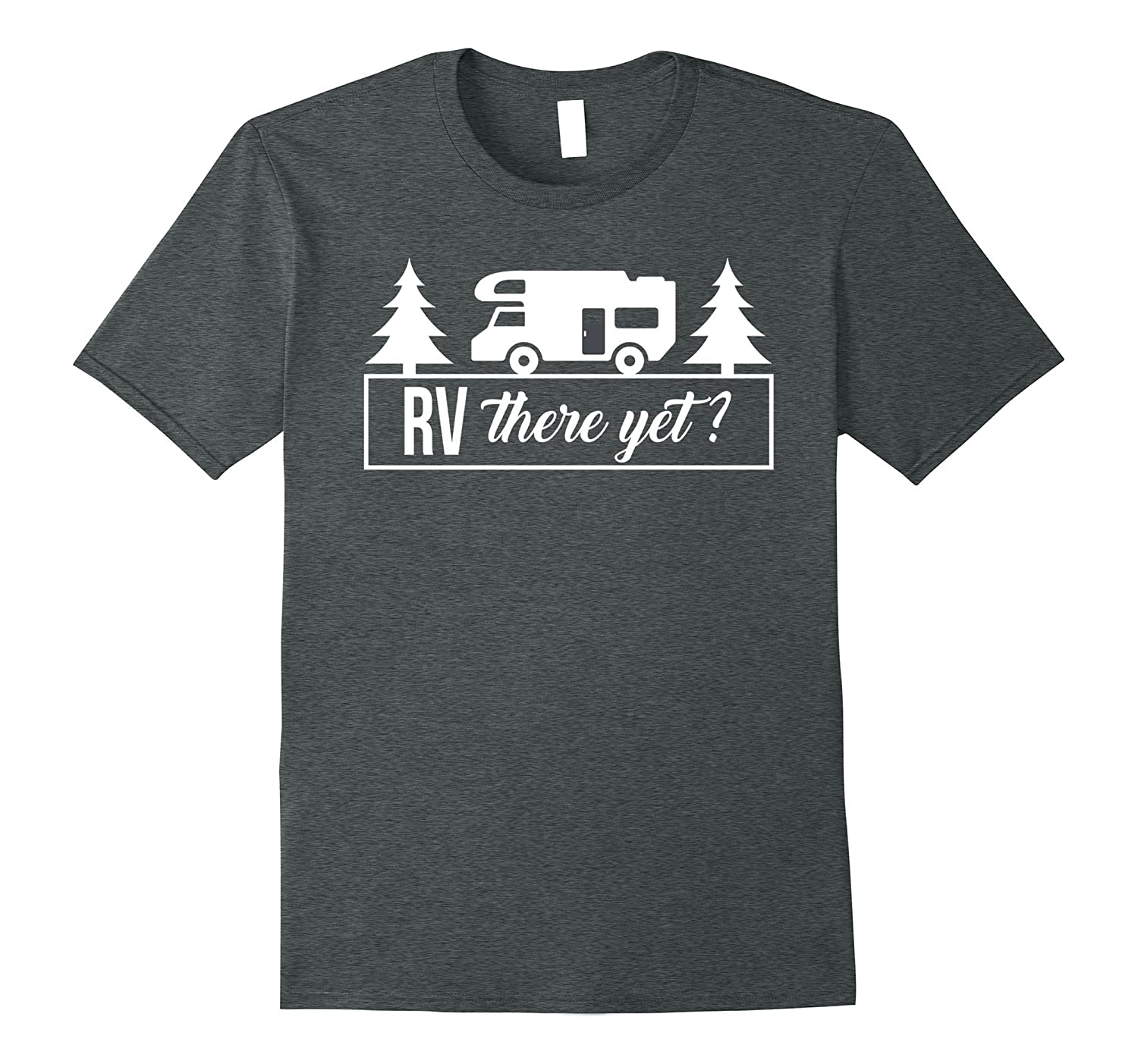 Cool RV there yet tshirt for motor homes owners