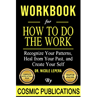 Workbook: How To Do The Work : Recognize Your Patterns, Heal from Your Past, and Create Your Self by Nicole LePera…