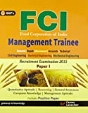 FCI (FOOD CORPORATION OF INDIA) Management Trainee Recruitment Exam 2015 Paper - 1