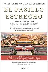 El pasillo estrecho (Edición mexicana): Estados, sociedades y cómo alcanzar la libertad (Spanish Edition) Kindle Edition